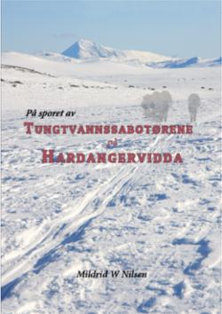 På sporet av tungtvannssabotørene på Hardangervidda