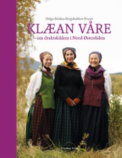 Klæan våre : om draktskikken i Nord-Østerdalen