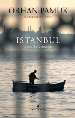 Istanbul : byen og minnene