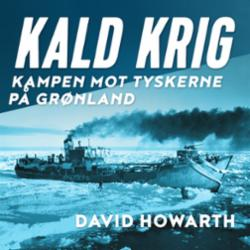 Kald krig : kampen mot tyskerne på Grønland
