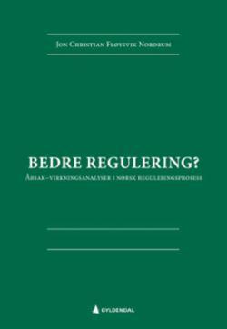 Bedre regulering? : årsak-virkningsanalyser i norsk reguleringsprosess