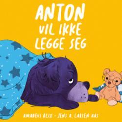 Anton vil ikke legge seg