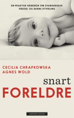 Snart foreldre : en praktisk håndbok om svangerskap, fødsel og barns utvikling