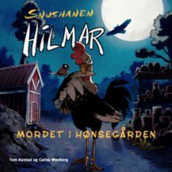 Snushanen Hilmar : mordet i hønsegården