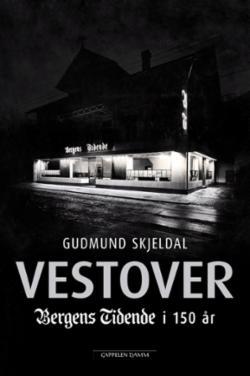 Vestover : Bergens Tidende i 150 år