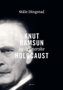 """Knut Hamsun og det norske Holocaust : """"Et hvidt Fyrtaarn midt i et grumset Menneskehav"""""""