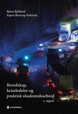 Beredskap, kriseledelse og praktisk skadestedsarbeid : en lærebok for helse- og beredskapspersonell på strategisk, operasjonelt og taktisk nivå