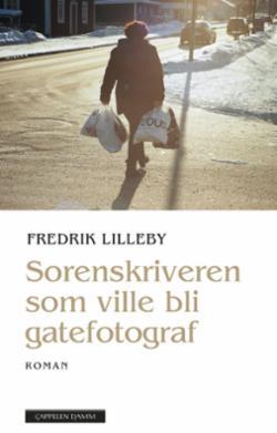 Sorenskriveren som ville bli gatefotograf : roman