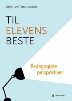 Til elevens beste : pedagogiske perspektiver