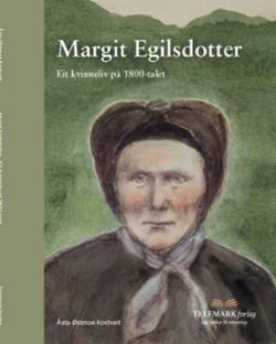Margit Egilsdotter (1814-1886) : eit kvinneliv på 1800-talet