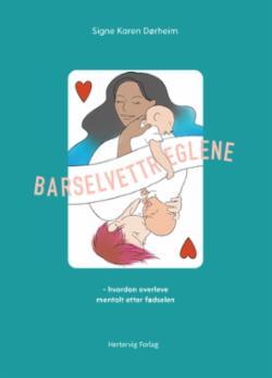 Barselvettreglene : hvordan overleve mentalt etter fødselen