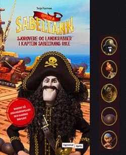 Kaptein Sabeltann : sjørøvere og landkrabber i Kaptein Sabeltanns rike
