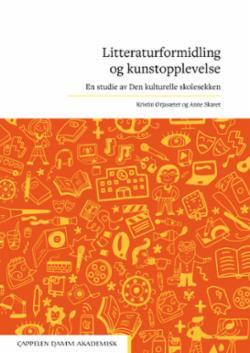 Litteraturformidling og kunstopplevelse : en studie av Den kulturelle skolesekken