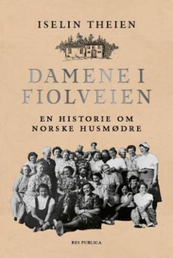 Damene i Fiolveien : en historie om norske husmødre