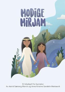 Modige Mirjam : et bibelspill for barnekor