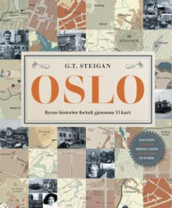 Oslo : byens historier fortalt gjennom 53 kart