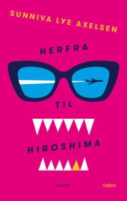 Herfra til Hiroshima : roman