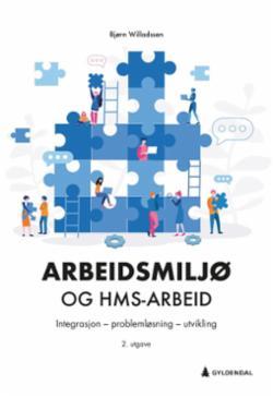 Arbeidsmiljø og HMS-arbeid : integrasjon, problemløsning, utvikling