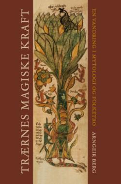 Trærnes magiske kraft : en vandring i mytologi og folketro