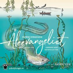 Åleevangeliet : beretningen om verdens mest gåtefulle fisk
