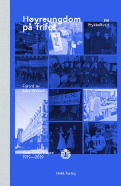 Høyreungdom på frifot : Oslo Unge Høyre 1919-2019