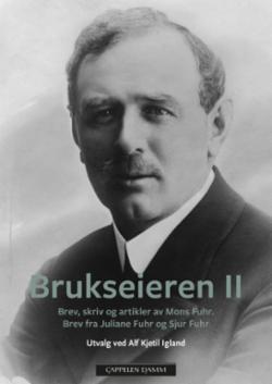 Brukseieren II : brev, skriv og artikler av Mons Fuhr : brev fra Juliane Fuhr og Sjur Fuhr