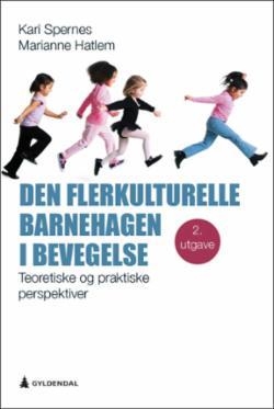 Den flerkulturelle barnehagen i bevegelse : teoretiske og praktiske perspektiver