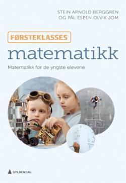 Førsteklasses matematikk : matematikk for de yngste elevene