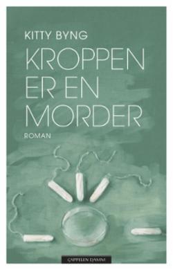 Kroppen er en morder : roman
