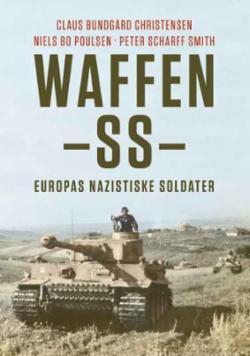 Waffen-SS : Europas nazistiske soldater