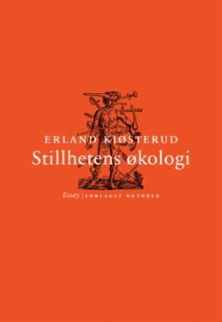 Stillhetens økologi : essay