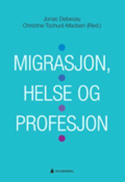 Migrasjon, helse og profesjon