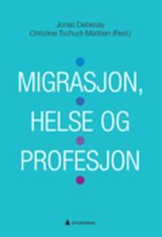 Migrasjon, helse og...