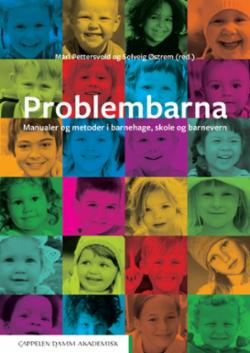 Problembarna : manualer og metoder i barnehage, skole og barnevern