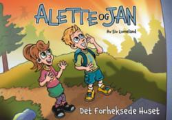 Alette og Jan : det forheksede huset