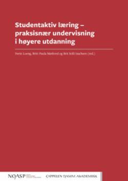 Studentaktiv læring : praksisnær undervisning i høyere utdanning