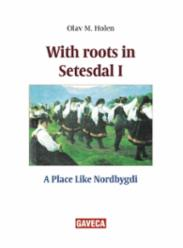 With roots in Setes...