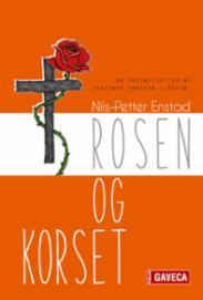 Rosen og korset : e...