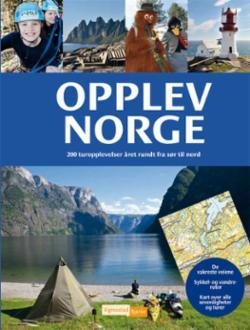 Opplev Norge : 200 turopplevelser året rundt fra sør til nord