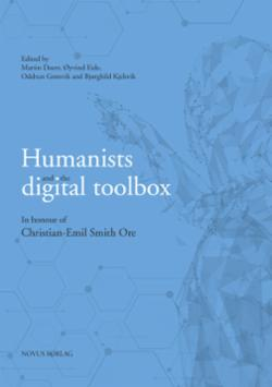 Humanists and the digital toolbox : in honour of Christian-Emil Smith Ore
