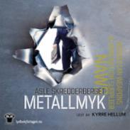 Metallmyk : krimina...