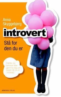 Introvert : stå for den du er : (neida, du behøver ikke å gjemme deg på badet når du er i selskap)