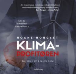 Klimaprofitøren : en roman om å rasere natur