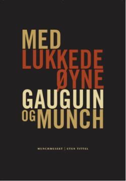 Med lukkede øyne : Gauguin og Munch