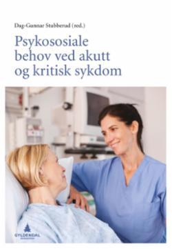 Psykososiale behov ved akutt og kritisk sykdom