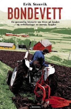 Bondevett : en personlig historie om livet på landet - og avfolkinga av norske bygder