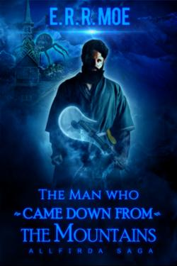 The man who came down from the mountains