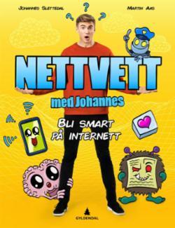 Nettvett med Johannes : bli smart på internett!