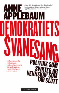 Demokratiets svanesang : politikk som svikter og vennskap som tar slutt
