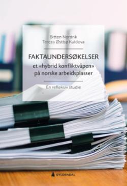 Faktaundersøkelser : et «hybrid konfliktvåpen» på norske arbeidsplasser : en refleksiv studie